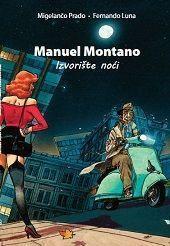 МАНУЕЛ МОНТАНО: Извориште ноћи